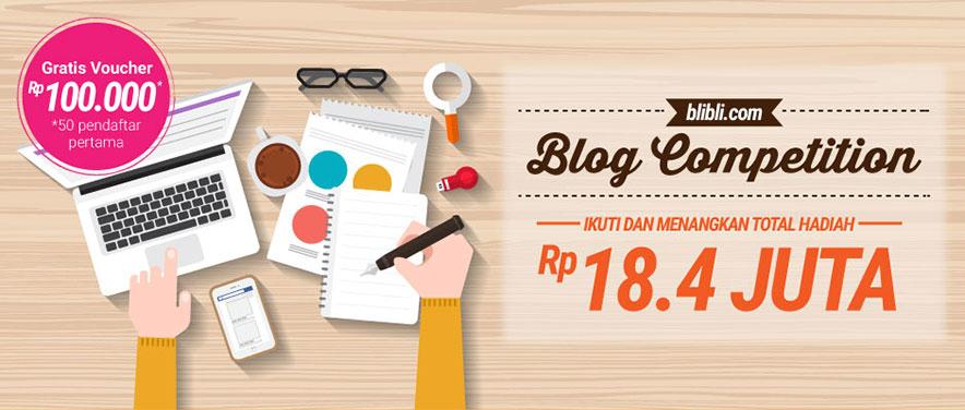 Blibli mengadakan kontes Kompetisi Blog Berhadiah Total 18 Juta